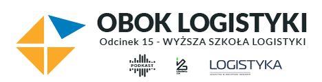 Wyższa Szkoła Logistyki - Podcast - odc. 15