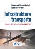 Infrastruktura transportu. Europa, Polska - teoria i praktyka