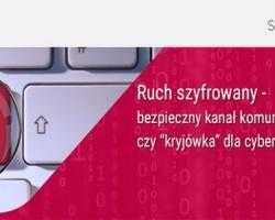 Coraz więcej ataków przez szyfrowane łącza internetowe