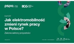 Raport BCG i PSPA - Jak elektromobilność zmieni rynek pracy w Polsce?