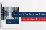 Centra danych - nowy sektor na rynku nieruchomości komercyjnych